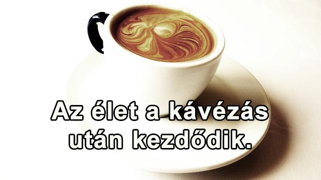 Az élet kávézás után kezdődik