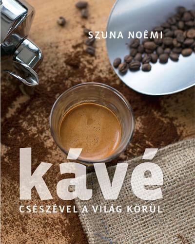 Szuna Noémi - Csészével a világ körül című könyv